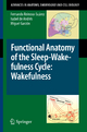 Functional Anatomy of the Sleep-Wakefulness Cycle: Wakefulness - Fernando Reinoso-Suárez; Isabel de Andrés; Miguel Garzón