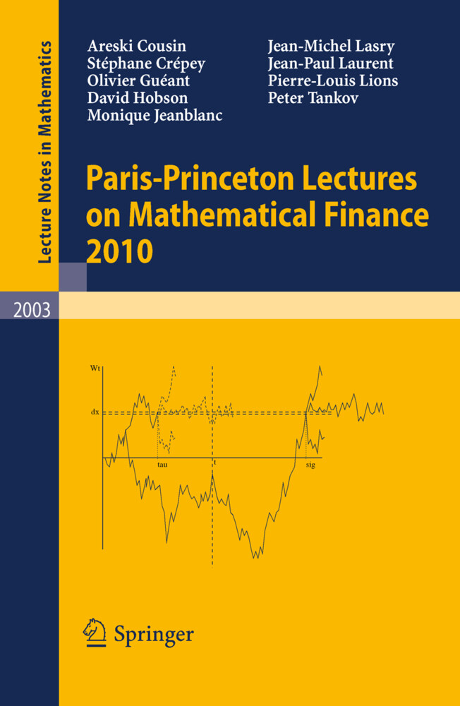 Paris-Princeton Lectures on Mathematical Finance 2010 als Buch von Areski Cousin, Stéphane Crépey, Olivier Guéant, David Hobson, Monique Jeanblanc - Areski Cousin, Stéphane Crépey, Olivier Guéant, David Hobson, Monique Jeanblanc