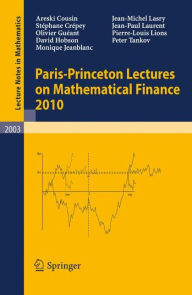 Paris-Princeton Lectures on Mathematical Finance 2010 - Rene Carmona