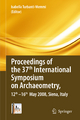 Proceedings of the 37th International Symposium on Archaeometry, 13th - 16th May 2008, Siena, Italy - Isabella Turbanti-Memmi