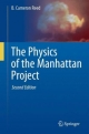 The Physics of the Manhattan Project - Bruce Cameron Reed