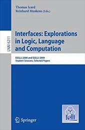 Interfaces: Explorations in Logic, Language and Computation: ESSLLI 2008 and ESSLLI 2009 Student Sessions, Selected Papers - Icard, Thomas / Muskens, Reinhard