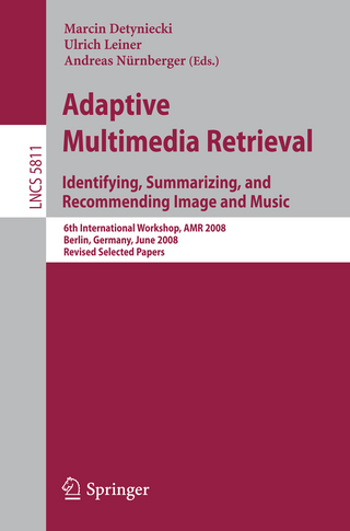 Adaptive Multimedia Retrieval: Identifying, Summarizing, and Recommending Image and Music - Marcin Detyniecki; Ulrich Leiner; Andreas Nürnberger