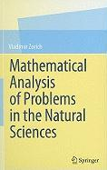 Mathematical Analysis of Problems in Natural Sciences