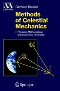 Methods of Celestial Mechanics Volume I