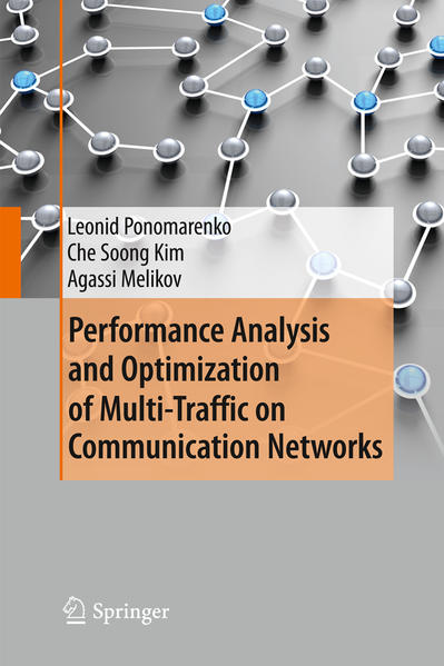 Performance Analysis and Optimization of Multi-Traffic on Communication Networks als Buch von Leonid Ponomarenko, Che Soong Kim, Agassi Melikov - Leonid Ponomarenko, Che Soong Kim, Agassi Melikov