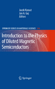 Introduction to the Physics of Diluted Magnetic Semiconductors - Jan A. Gaj; Jacek Kossut