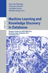Machine Learning and Knowledge Discovery in Databases: European Conference, ECML PKDD 2010, Barcelona, Spain, September 20-24, 201 - Balcazar, Jose Luis / Bonchi, Francesco / Gionis, Aristides