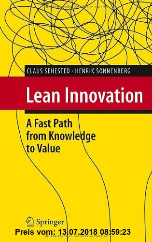 Gebr. - Lean Innovation: A Fast Path from Knowledge to Value: How Fast Learning Creates More Value