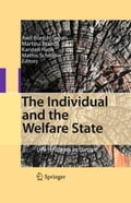The Individual and the Welfare State - Axel Börsch-Supan, Karsten Hank, Martina Brandt, Mathis Schröder