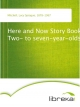 Here and Now Story Book Two- to seven-year-olds - Lucy Sprague Mitchell