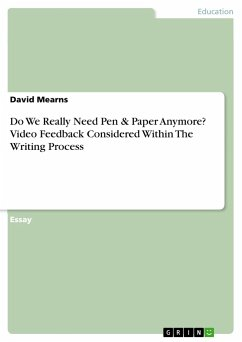 Do We Really Need Pen & Paper Anymore? Video Feedback Considered Within the Writing Process (Paperback)