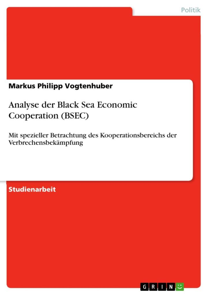 Analyse der Black Sea Economic Cooperation (BSEC) als eBook von Markus Philipp Vogtenhuber - GRIN Verlag