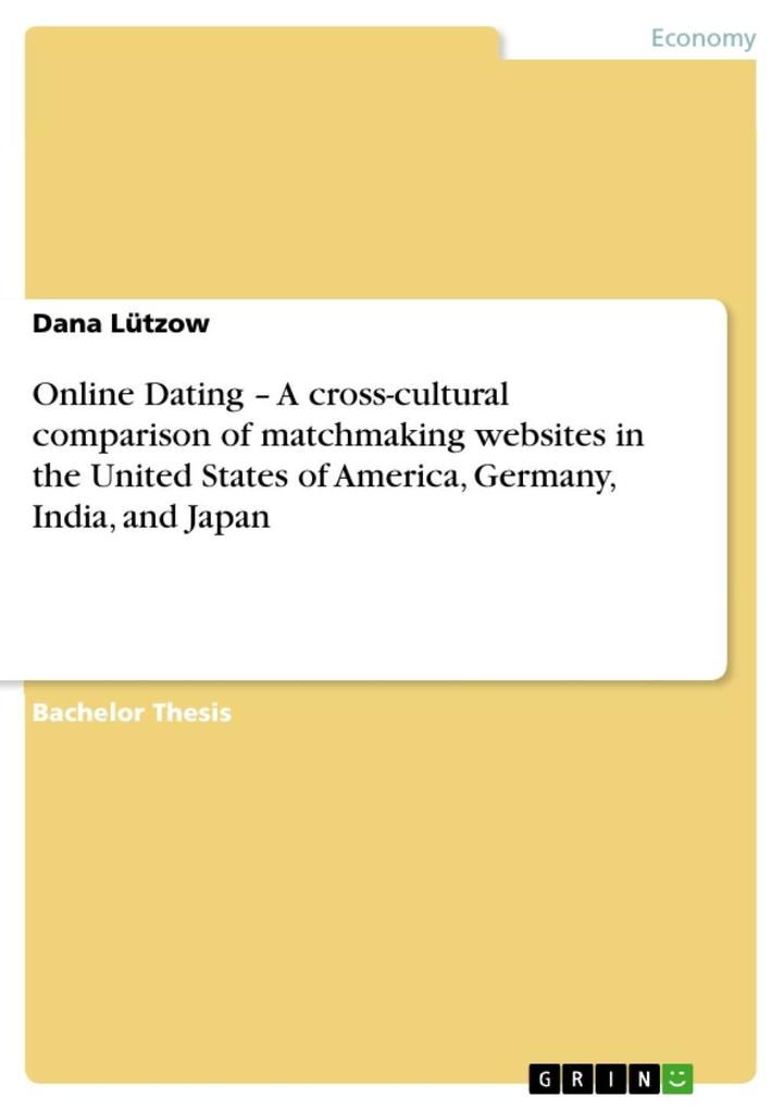 Online Dating - A cross-cultural comparison of matchmaking websites in the United States of America, Germany, India, and Japan als eBook Download ... - Dana Lützow