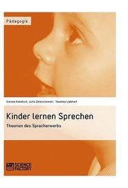 Kinder lernen Sprechen. Theorien des Spracherwerbs: Theorien des Spracherwerbs