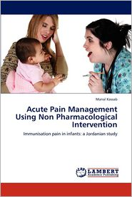 Acute Pain Management Using Non Pharmacological Intervention - Manal Kassab