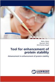 Tool for enhancement of protein stability - Neha Arora, Goutam Rath, Amit Kumar Goyal