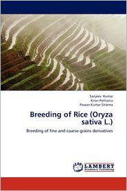 Breeding of Rice (Oryza sativa L.) - Sanjeev Kumar, Kiran Pathania, Pawan Kumar Sharma