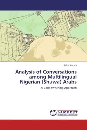 Analysis of Conversations among Multilingual Nigerian (Shuwa) Arabs - A Code switching Approach - Juma'a, Jidda
