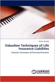 Valuation Techniques of Life Insurance Liabilities