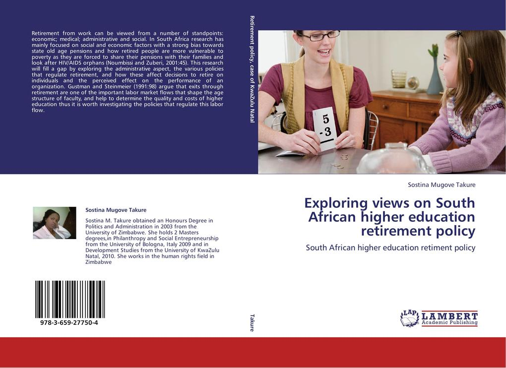 Exploring views on South African higher education retirement policy als Buch von Sostina Mugove Takure - LAP Lambert Academic Publishing