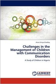 Challenges in the Management of Children with Communication Disorders