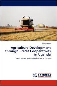Agriculture Development Through Credit Cooperatives in Uganda