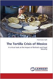 The Tortilla Crisis of Mexico