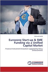 Eurozone Start-Up & Sme Funding Via a Unified Capital Market