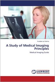 A Study of Medical Imaging Principles