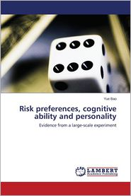 Risk Preferences, Cognitive Ability and Personality - Bao Yue