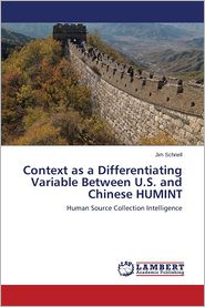 Context as a Differentiating Variable Between U.S. and Chinese Humint - Schnell Jim
