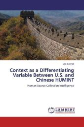 Context as a Differentiating Variable Between U.S. and Chinese HUMINT - Jim Schnell