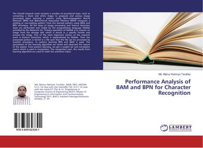 Performance Analysis of BAM and BPN for Character Recognition - Md. Mainur Rahman Tarafder