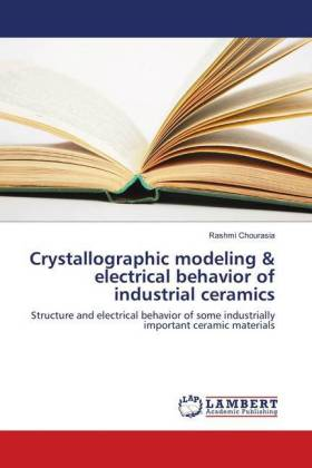 Crystallographic modeling & electrical behavior of industrial ceramics