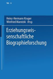 Erziehungswissenschaftliche Biographieforschung