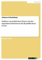 Einfluss von politischen Krisen auf den regionalen Tourismus in der Republik Sierra Leone - Johanna Schulenburg