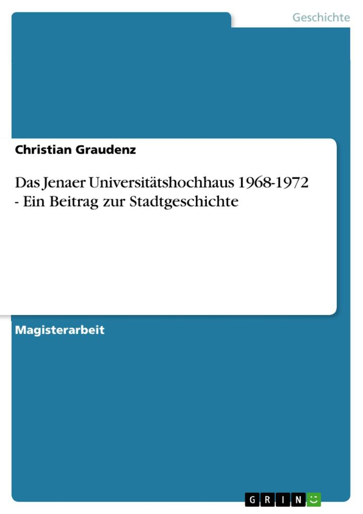 Das Jenaer Universitätshochhaus 1968-1972 - Ein Beitrag zur Stadtgeschichte als eBook Download von Christian Graudenz - Christian Graudenz