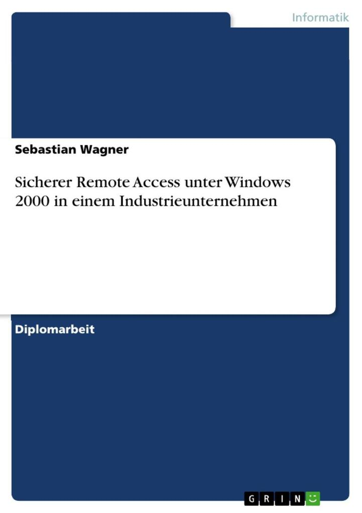 Sicherer Remote Access unter Windows 2000 in einem Industrieunternehmen als eBook Download von Sebastian Wagner - Sebastian Wagner