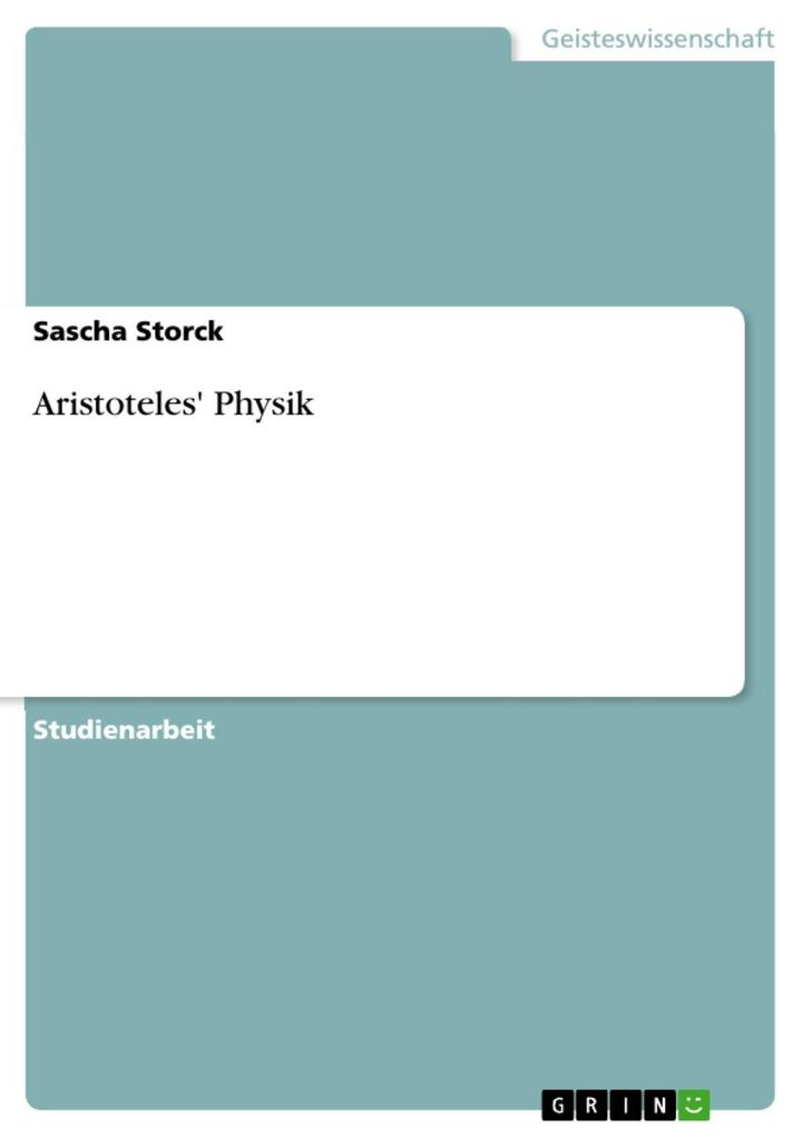 Aristoteles´ Physik als eBook Download von Sascha Storck - Sascha Storck
