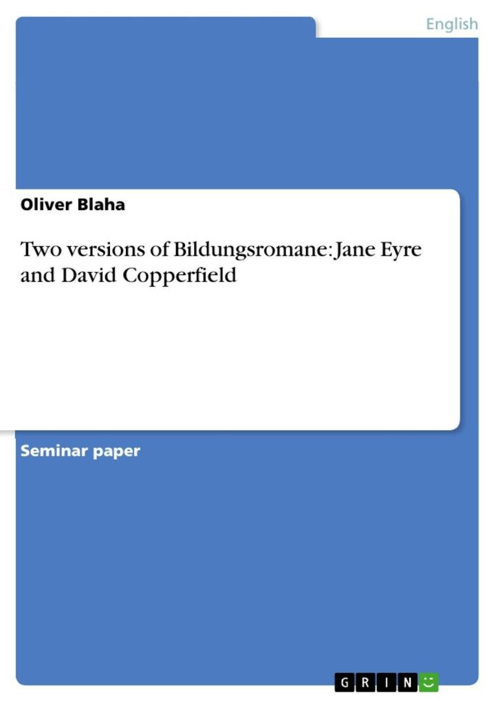 Two versions of Bildungsromane: Jane Eyre and David Copperfield als eBook von Oliver Blaha - GRIN Publishing