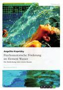 Angelika Kopetzky: Psychomotorische Förderung im Element Wasser