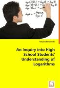 An Inquiry into High School Students\' Understanding of Logarithms