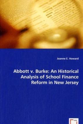 Abbott v. Burke - An Historical Analysis of School Finance Reform in New Jersey - Howard, Joanne E.
