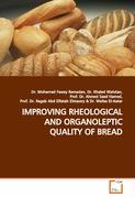 IMPROVING RHEOLOGICAL AND ORGANOLEPTIC QUALITY OF BREAD