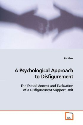 A Psychological Approach to Disfigurement - The establishment and evaluation of a disfigurement  support unit