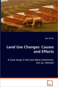 Land Use Changes: Causes and Effects - Kim Chi Vu