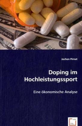Doping im Hochleistungssport - Eine ökonomische Analyse