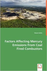 Factors Affecting Mercury Emissions From Coal Fired Combustors - Shawn Kellie