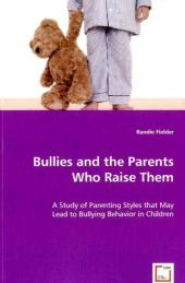 Bullies and the Parents Who Raise Them - Randie Fielder